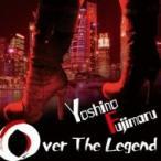 芳野藤丸 / Over The Legend  〔CD〕