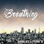ROOKiEZ is PUNK'D ルーキースイズパンクト / Breathing  〔CD〕
