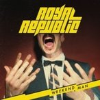 Royal Republic / Weekend Man 輸入盤 〔CD〕