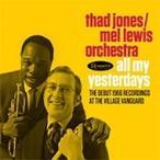 Thad Jones/Mel Lewis ���ɥ��硼��/���륤�� / All My Yesterdays:  Debut 1966 Recordings At The Village Vanguard (2CD) (������