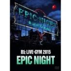 B'z ビーズ / B'z LIVE-GYM 2015 -EPIC NIGHT- (DVD)  〔DVD〕