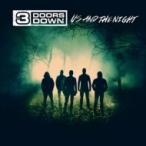 3 Doors Down スリードアーズダウン / Us  &  The Night 輸入盤 〔CD〕