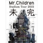 Mr.Children / Mr.Children Stadium Tour 2015 未完 (DVD)  〔DVD〕