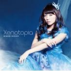 三森すずこ / Xenotopia 【通常盤】   〔CD Maxi〕