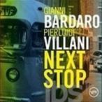 Gianni Bardaro / Pierluigi Villani / Next Stop 輸入盤 〔CD〕