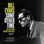 Bill Evans (Piano) ビルエバンス / Some Other Time:  The Lost Session From The Black Forest (2CD) 輸入盤 〔CD〕