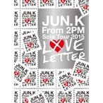 "Jun.K (From 2PM) / Jun. K (From 2PM) Solo Tour 2015 ""LOVE LETTER"" in MAKUHARI MESSE 【DVD初回生産限定】 (2DVD+LIVEフォトブック)"