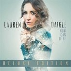 Lauren Daigle / How Can It Be  輸入盤 〔CD〕