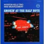 Wes Montgomery ウェスモンゴメリー / Smokin' At The Half Note:  ハーフ ノートのウェス モンゴメリーとウィントン ケリ