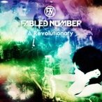 FABLED NUMBER / A Revolutionary  ��CD��