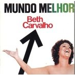 Beth Carvalho ベッチカルバーリョ / Mundo Melhor:  すばらしき世界  国内盤 〔CD〕