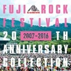FUJI ROCK FESTIVAL / Fuji Rock Festival 20th Anniversary Collection (2007-2016) 国内盤 〔CD〕