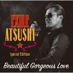 EXILE ATSUSHI エグザイルアツシ / Beautiful Gorgeous Love  /  First Liners (+2DVD)  〔CD Maxi〕