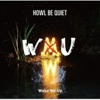 HOWL BE QUIET / Wake We Up (+DVD)【初回限定盤】  〔CD Maxi〕
