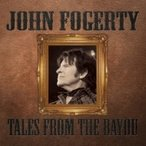 John Fogerty ジョンフォガティ / Tales From The Bayou 輸入盤 〔CD〕