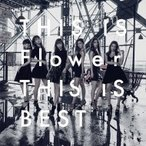 Flower / THIS IS Flower  THIS IS BEST (2CD)  〔CD〕