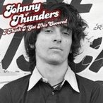 Johnny Thunders ジョニーサンダーズ / I Think I've Got This Covered  〔LP〕