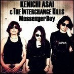 浅井健一&THE INTERCHANGE KILLS / Messenger Boy  〔CD Maxi〕