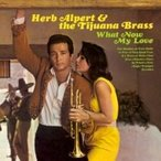 Herb Alpert&Tijuana Brass �ϡ��֥���ѡ��ȡ��ƥ��ե��ʥ֥饹 / What Now My Love (180����������)  ��LP��