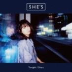 SHE'S / Tonight (CD+DVD)【初回限定盤】  〔CD Maxi〕
