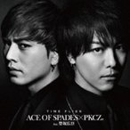 ACE OF SPADES × PKCZ(R) feat. 登坂広臣 / TIME FLIES  〔CD Maxi〕