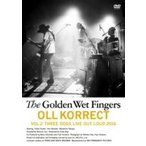 THE GOLDEN WET FINGERS (チバユウスケ / 中村達也 / イマイアキノブ) / OLL KORRECT - VOL.2 THREE DOGS LIVE OUT LOUD 2016 -  〔DVD〕
