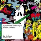 Berlioz ベルリオーズ / ベルリオーズの「幻想交響曲」〜ラバンディエによる室内合奏版〜 マクシム・パスカ