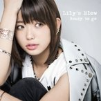 Lily's Blow / Ready to go  〔CD Maxi〕
