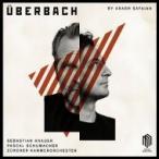 サファイアン、アラシュ(1981-) / UberBach - ピアノ、ヴィブラフォンと室内オーケストラのための5つの協奏曲