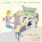 Ai Kuwabara with Steve Gadd & Will Lee / Somehow,  Someday,  Somewhere 国内盤 〔CD〕