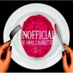 THE ORAL CIGARETTES / UNOFFICIAL (+DVD)【初回限定盤】  〔CD〕