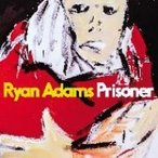 Ryan Adams ライアンアダムス / Prisoner 国内盤 〔CD〕