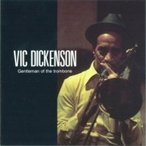 Vic Dickenson / Gentleman Of The Trombone  ������ ��CD��