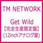 TM NETWORK ティーエムネットワーク / Get Wild 【完全生産限定盤】  〔LP〕