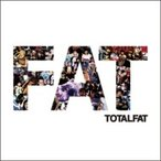 TOTALFAT トータルファット / FAT  〔CD〕