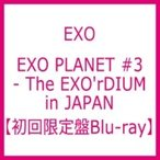 EXO / EXO PLANET #3 - The EXO'rDIUM in JAPAN 【初回生産限定盤】(Blu-ray+フォトブック)  〔BLU-RAY DISC〕