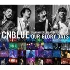 CNBLUE シーエヌブルー / 5th ANNIVERSARY ARENA TOUR 2016 -Our Glory Days- @NIPPONGAISHI HALL (Blu-ray)  〔BLU-RAY DISC〕