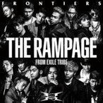 THE RAMPAGE from EXILE TRIBE / FRONTIERS (+DVD)  〔CD Maxi〕