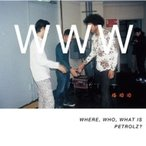 オムニバス(コンピレーション) / WHERE. WHO. WHAT IS PETROLZ? 【通常盤】  〔CD〕