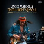 Jaco Pastorius ジャコパストリアス / Truth,  Liberty  &  Soul:  Live In NYC:  The Complete 1982 NPR Jazz Alive! Recording (2CD) 輸入盤