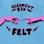 Clean Cut Kid / Felt (Deluxe Edition) 輸入盤 〔CD〕