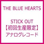 THE BLUE HEARTS ブルーハーツ / STICK OUT (アナログレコード)【初回生産限定】  〔LP〕