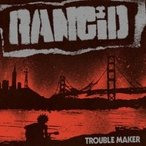 Rancid ��� / Trouble Maker ������ ��CD��