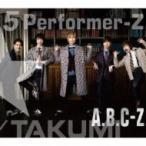 A.B.C-Z エービーシージー / 5 Performer-Z 【初回限定TAKUMI盤】 (2CD+DVD)  〔CD〕