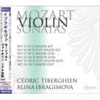 Mozart モーツァルト / ヴァイオリン・ソナタ全集第3集 アリーナ・イブラギモヴァ、セドリック・ティベルギ