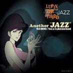 ����ͺ�� / LUPIN THE THIRD ��JAZZ�� Another��JAZZ