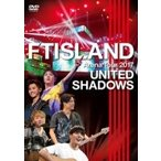 FTISLAND エフティアイランド / FTISLAND Arena Tour 2017 - UNITED SHADOWS - (DVD)  〔DVD〕