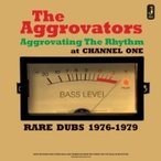 Aggrovators アグロベーターズ / Aggrovating The Rhythm At Channel One 輸入盤 〔CD〕