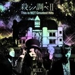 Mucc ムック / 殺シノ調べII This is NOT Greatest Hits 【初回生産限定盤】  〔CD〕