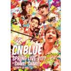 CNBLUE シーエヌブルー / SPRING LIVE 2017 -Shake! Shake!- @OSAKA JO HALL (DVD)  〔DVD〕